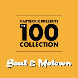 The 100 Collection: 60s / 70s Soul & Motown (2019)