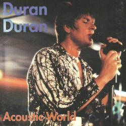 Duran Duran - Acoustic World (1993) MP3