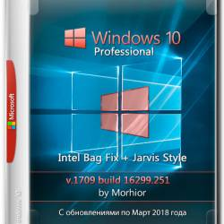 Windows 10 Pro 1709 x64 Intel Bag Fix + Jarvis Style by Morhior (RUS/2018)