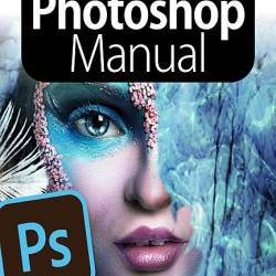 The Complete Photoshop Manual 6th Edition 2020 (PDF)
