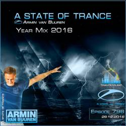 Armin van Buuren - A State of Trance 796 Year Mix 2016 (29.12.2016)