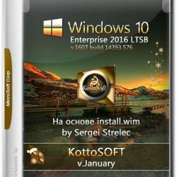 Windows 10 Enterprise LTSB x86/x64 KottoSOFT v.January (RUS/2017)
