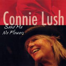 Connie Lush - Send Me No Flowers (2011) APE/MP3