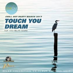 Touch You Dream: Relax Chillout (2017) MP3
