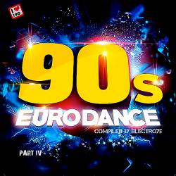 90s Eurodance Part 4 (Compiled by electro75) (2018)