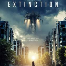 Закат цивилизации / Extinction (2018) WEB-DLRip/WEB-DL 720p/WEB-DL 1080p/Чистый звук