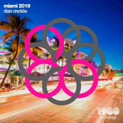 Miami 2019 (Mixed & Compiled by Dan McKie) (2019)