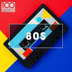 100 Greatest 80s: Ultimate 80s Throwback Anthems (2020) Mp3
