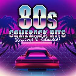80s Comeback Hits Remixed & Reloaded (2017) MP3