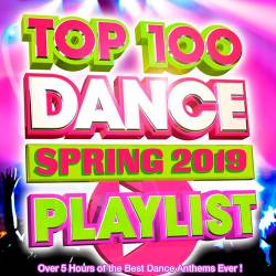 Top 100 Dance Playlist Spring 2019 (2019)