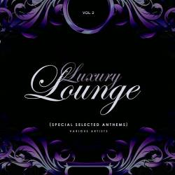 VA - Luxury Lounge [Special Selected Anthems] Vol.2 (2019/MP3)