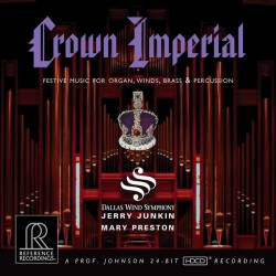 Jerry Junkin & Dallas Wind Symphony - Crown Imperial: Festive Music for Organ, Winds, Brass & Percussion (2007) (HDTracks)